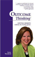Outcome Thinking®: Getting Results Without the Boxing Gloves