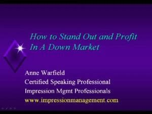 How To Stand Out and Profit in a Down Market
