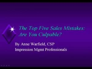 The Top Five Sales Mistakes: Are You Culpable?