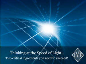 Thinking at the Speed of Light: Two critical ingredients...