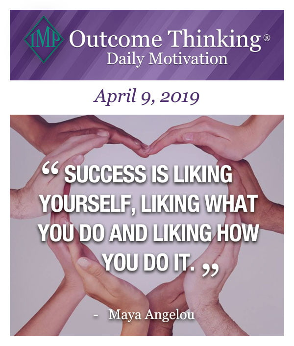 Success is liking yourself, liking what you do and liking how you do it. Maya Angelou