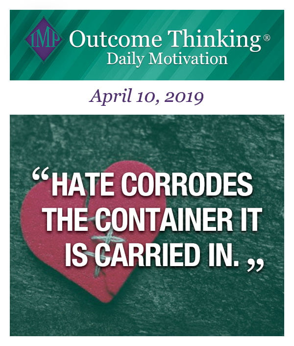 Hate corrodes the container it is carried in