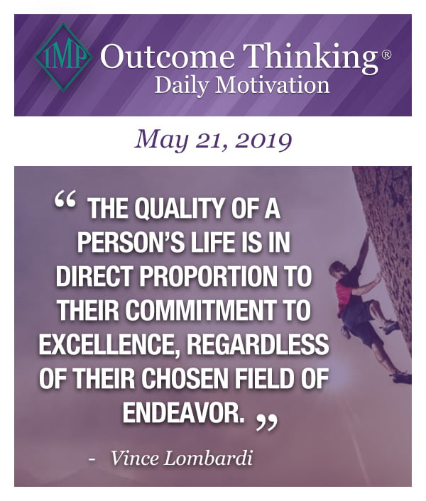 The quality of a person's life is in direct proportion to their commitment to excellence, regardless of their chosen field of endeavor. Vince Lombardi