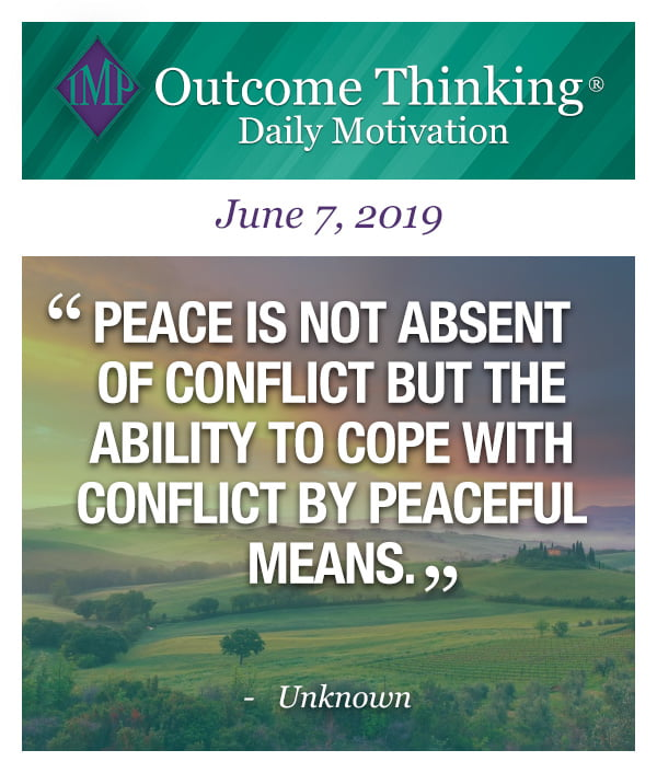 Peace is not absent of conflict but the ability to cope with conflict by peaceful means. Unknown