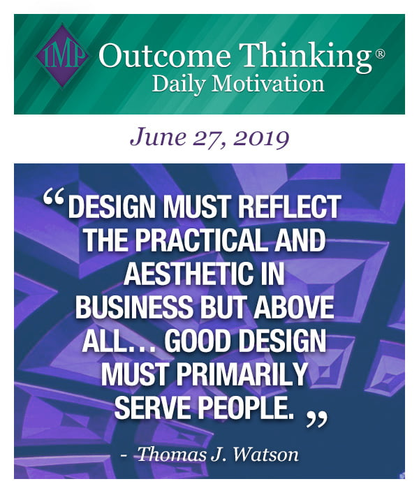 Design must reflect the practical and aesthetic in business but above all… good design must primarily serve people. Thomas J. Watson
