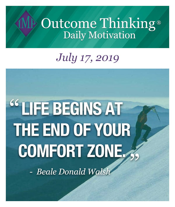 Life begins at the end of your comfort zone. Beale Donald Walsh