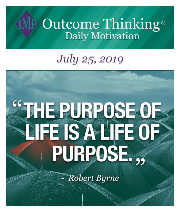The purpose of life is a life of purpose. Robert Byrne
