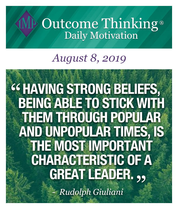 Having strong beliefs, being able to stick with them through popular and unpopular times, is the most important characteristic of a great leader. Rudolph Giuliani