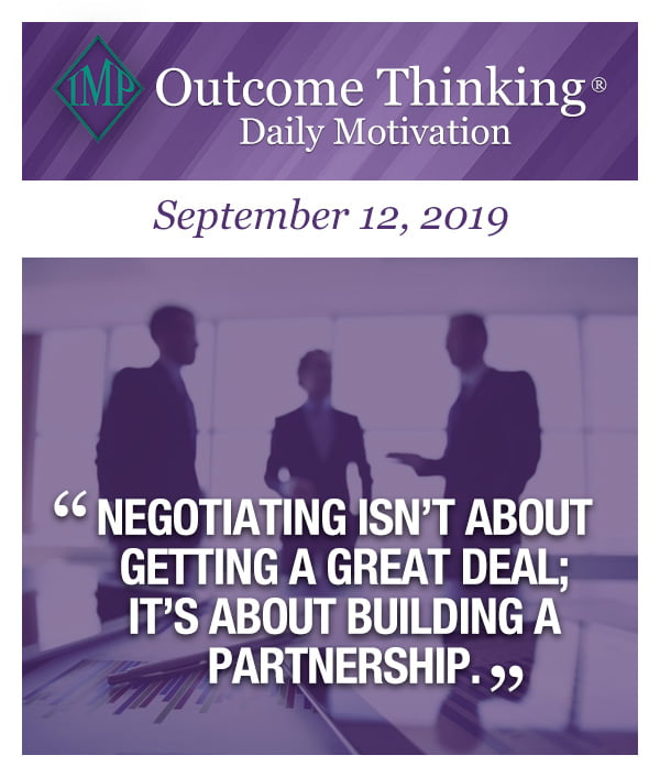 Negotiating isn't about getting a great deal; it's about building a partnership.