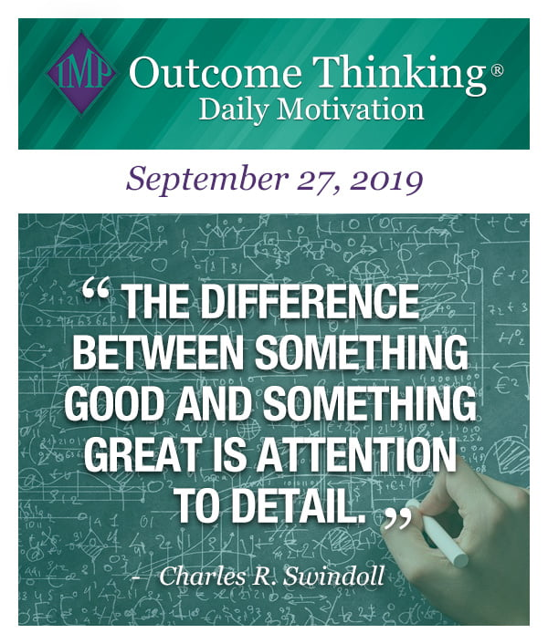 The difference between something good and something great is attention to detail. Charles R. Swindoll