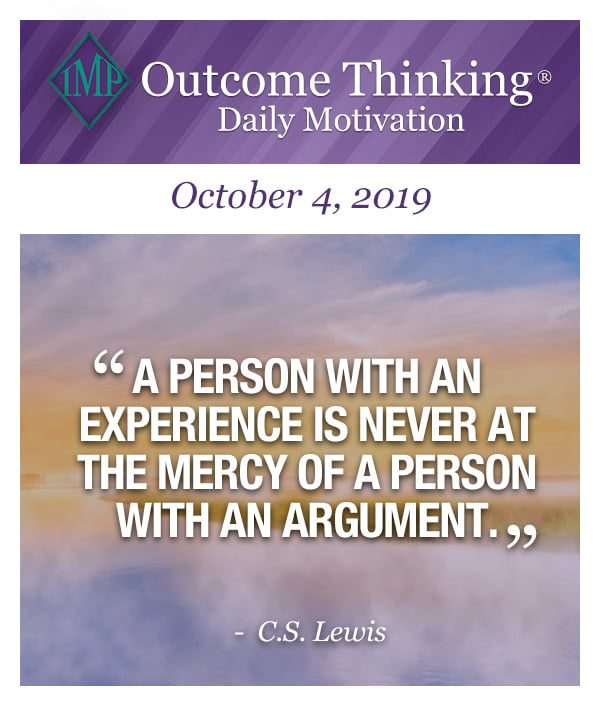 A person with an experience is never at the mercy of a person with an argument. C.S. Lewis